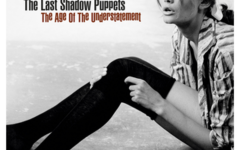 Age of the Understatement – The Last Shadow Puppets