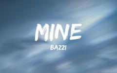 Mine – Bazzi